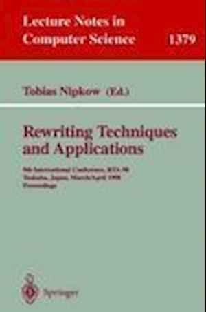 Rewriting Techniques and Applications : 9th International Conference, RTA-98, Tsukuba, Japan, March 30 - April 1, 1998, Proceedings