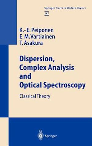 Dispersion, Complex Analysis and Optical Spectroscopy : Classical Theory