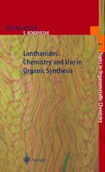 Lanthanides: Chemistry and Use in Organic Synthesis (Topics in Organometallic Chemistry, nr. 2)