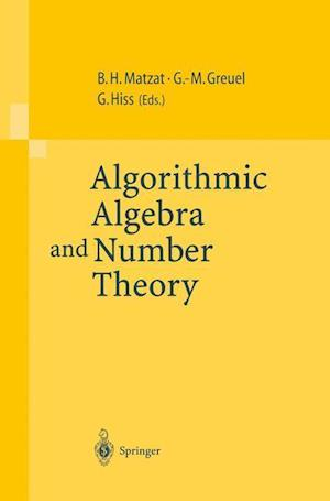 Algorithmic Algebra and Number Theory : Selected Papers From a Conference Held at the University of Heidelberg in October 1997