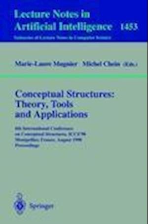 Conceptual Structures: Theory, Tools and Applications : 6th International Conference on Conceptual Structures, ICCS'98, Montpellier, France, August, 1
