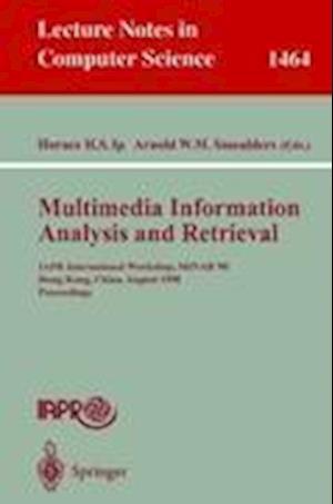 Multimedia Information Analysis and Retrieval : IAPR International Workshop, MINAR '98, Hong Kong, China, August 13-14, 1998. Proceedings