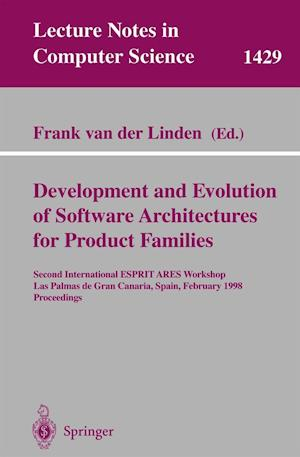 Development and Evolution of Software Architectures for Product Families: Second International Esprit Ares Workshop, Las Palmas de Gran Canaria, Spain