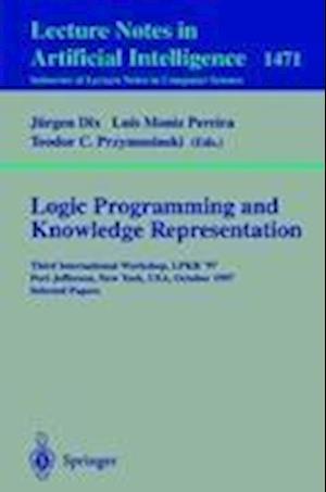 Logic Programming and Knowledge Representation : Third International Workshop, LPKR'97, Port Jefferson, New York, USA, October 17, 1997, Selected Pape