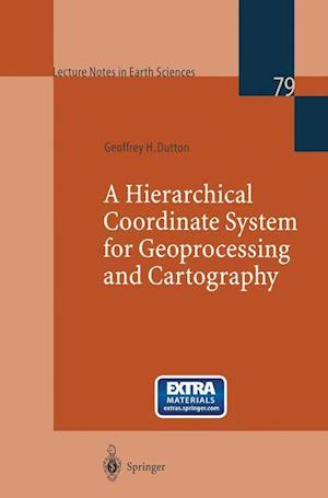 A Hierarchical Coordinate System for Geoprocessing and Cartography: Working Through the Scales