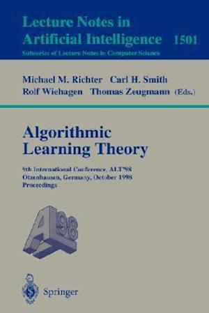 Algorithmic Learning Theory : 9th International Conference, ALT'98, Otzenhausen, Germany, October 8-10, 1998 Proceedings