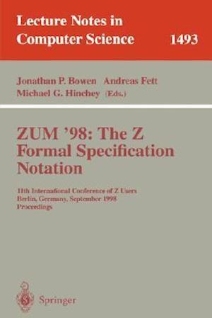 ZUM '98: The Z Formal Specification Notation : 11th International Conference of Z Users, Berlin, Germany, September 24-26, 1998, Proceedings