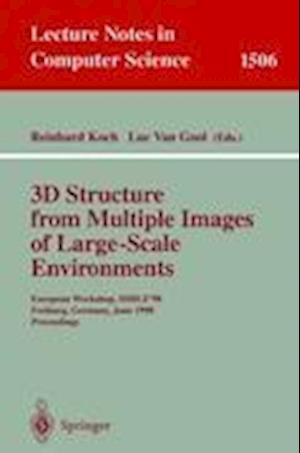3D Structure from Multiple Images of Large-Scale Environments : European Workshop, SMILE'98, Freiburg, Germany, June 6-7, 1998, Proceedings