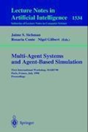 Multi-Agent Systems and Agent-Based Simulation : First International Workshop, MABS '98, Paris, France, July 4-6, 1998, Proceedings
