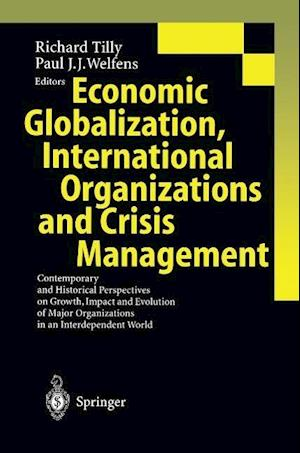 Economic Globalization, International Organizations and Crisis Management