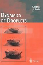 Dynamics of Droplets af Norbert Roth, Arnold Frohn