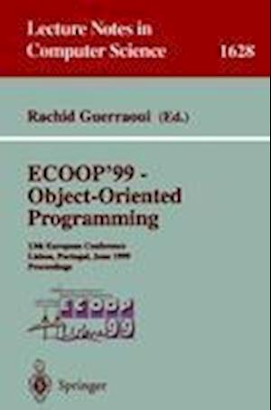 ECOOP '99 - Object-Oriented Programming : 13th European Conference Lisbon, Portugal, June 14-18, 1999 Proceedings