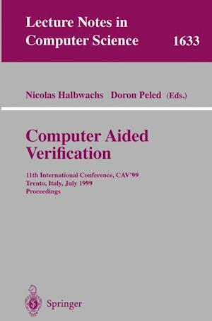 Computer Aided Verification : 11th International Conference, CAV'99, Trento, Italy, July 6-10, 1999, Proceedings