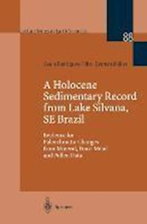 A Holocene Sedimentary Record from Lake Silvana, SE Brazil : Evidence for Paleoclimatic Changes from Mineral, Trace-Metal and Pollen Data