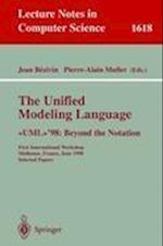 The Unified Modeling Language. <<UML>>'98: Beyond the Notation : First International Workshop, Mulhouse, France, June 3-4, 1998, Selected Papers