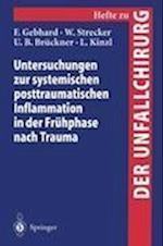 Untersuchungen Zur Systemischen Posttraumatischen Inflammation in Der Fruhphase Nach Trauma (Hefte Zur Zeitschrift