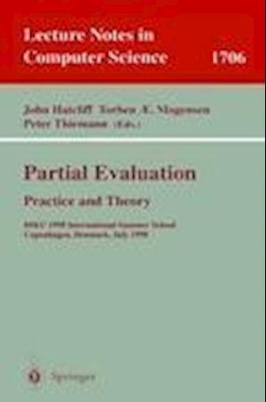 Partial Evaluation. Practice and Theory : DIKU 1998 International Summer School, Copenhagen, Denmark, June 29 - July 10, 1998