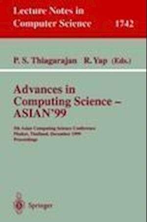 Advances in Computing Science - ASIAN'99 : 5th Asian Computing Science Conference, Phuket, Thailand, December 10-12, 1999 Proceedings
