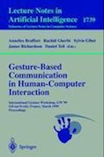 Gesture-based Communication in Human-computer Interaction (Lecture Notes in Computer Science: Lecture Notes in Artificial Intelligence, nr. 1739)
