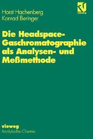 Die Headspace-Gaschromatographie ALS Analysen- Und Meßmethode