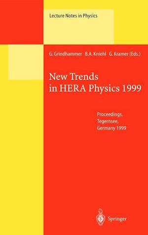 New Trends in HERA Physics 1999 : Proceedings of the Ringberg Workshop Held at Tegernsee, Germany, 30 May - 4 June 1999