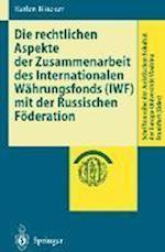 Die Rechtlichen Aspekte Der Zusammenarbeit Des Internationalen Wahrungsfonds (Iwf) Mit Der Russischen Foderation (Schriftenreihe der Juristischen Fakultat der Europa-Universitat Viadrina Frankfurt (Oder))