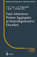 Fatal Attractions: Protein Aggregates in Neurodegenerative Disorders af Yves Christen
