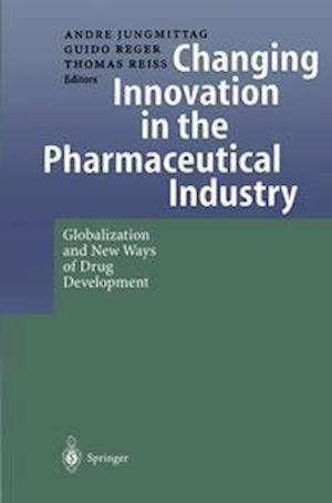 Changing Innovation in the Pharmaceutical Industry : Globalization and New Ways of Drug Development