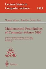 Mathematical Foundations of Computer Science 2000 (Lecture Notes)