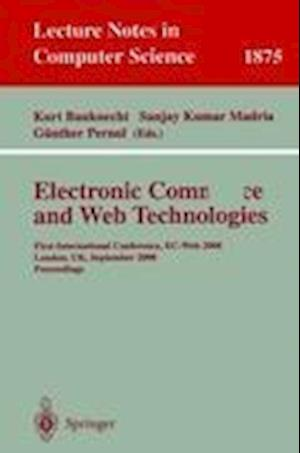 Electronic Commerce and Web Technologies : First International Conference, EC-Web 2000 London, UK, September 4-6, 2000 Proceedings