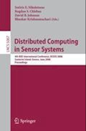 Distributed Computing in Sensor Systems: 4th IEEE International Conference, Dcoss 2008 Santorini Island, Greece, June 11-14, 2008, Proceedings