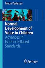 Normal Development of Voice in Children : Advances in Evidence-Based Standards af Mette Pedersen