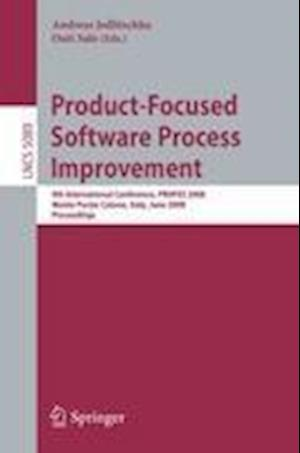 Product-Focused Software Process Improvement : 9th International Conference, PROFES 2008, Monte Porzio Catone, Italy, June 23-25, 2008, Proceedings