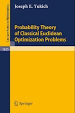Probability Theory of Classical Euclidean Optimization Problems (Lecture Notes in Mathematics)