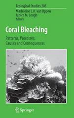 Coral Bleaching : Patterns, Processes, Causes and Consequences