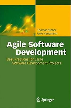 Agile Software Development : Best Practices for Large Software Development Projects