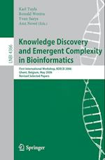 Knowledge Discovery and Emergent Complexity in Bioinformatics (Lecture Notes in Computer Science, nr. 4366)