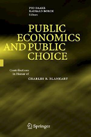 Public Economics and Public Choice : Contributions in Honor of Charles B. Blankart