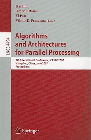 Algorithms and Architectures for Parallel Processing : 7th International Conference, ICA3PP 2007, Hangzhou, China, June 11-14, 2007, Proceedings