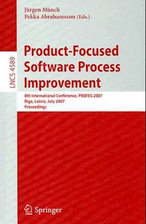 Product-Focused Software Process Improvement : 8th International Conference, PROFES 2007, Riga, Latvia, July 2-4, 2007, Proceedings