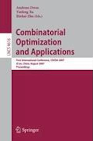 Combinatorial Optimization and Applications : First International Conference, COCOA 2007, Xi'an, China, August 14-16, 2007, Proceedings