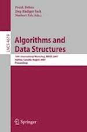 Algorithms and Data Structures : 10th International Workshop, WADS 2007, Halifax, Canada, August 15-17, 2007, Proceedings