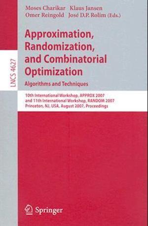Approximation, Randomization, and Combinatorial Optimization. Algorithms and Techniques : 10th International Workshop, APPROX 2007, and 11th Internati