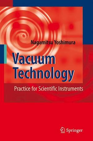 Vacuum Technology : Practice for Scientific Instruments