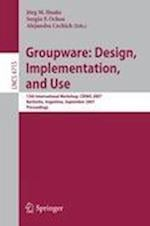 Groupware - Design, Implementation, and Use (Lecture Notes in Computer Science / Information Systems and Applications, Incl. Internet/web, and Hci, nr. 4715)