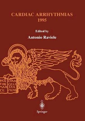 Cardiac Arrhythmias 1995 : Proceedings of the 4th International Workshop on Cardiac Arrhythmias (Venice, 6-8 October 1995)