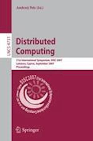 Distributed Computing : 21st International Symposium, DISC 2007, Lemesos, Cyprus, September 24-26, 2007, Proceedings