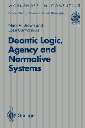 Deontic Logic, Agency and Normative Systems : ?EON '96: Third International Workshop on Deontic Logic in Computer Science, Sesimbra, Portugal, 11 - 13