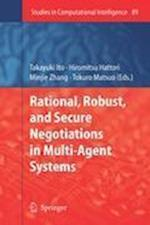 Rational, Robust, and Secure Negotiations in Multi-agent Systems af Takayuki Ito, Tokuro Matsuo, Hiromitsu Hattori