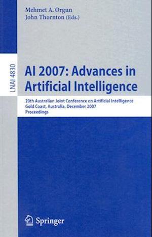 AI 2007: Advances in Artificial Intelligence : 20th Australian Joint Conference on Artificial Intelligence, Gold Coast, Australia, December 2-6, 2007,